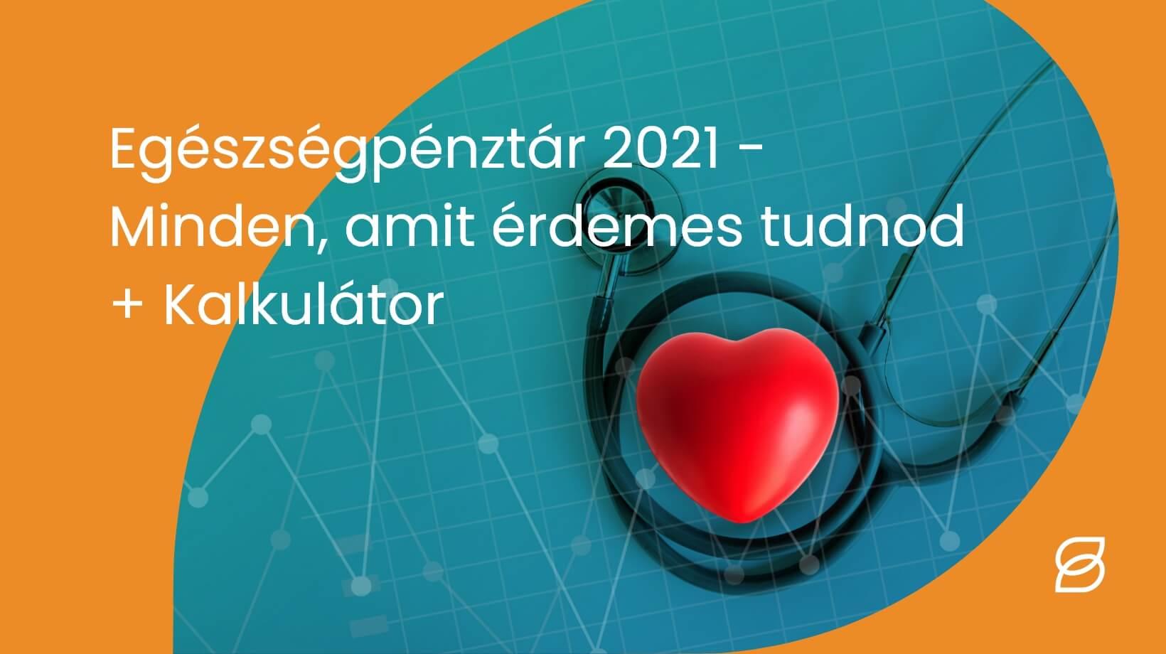 Egészségpénztár 2021 + kalkulátor